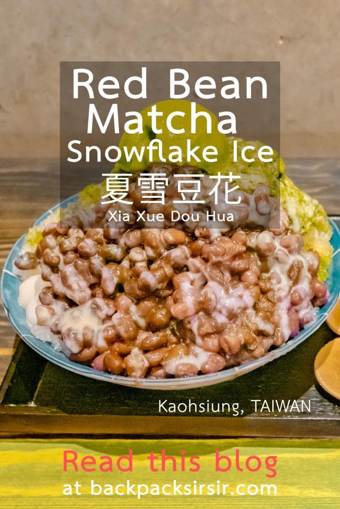 Red Bean Matcha Snowflake Ice ร้าน 夏雪豆花 Xia Xue Dou Hua เกาสง ไต้หวัน